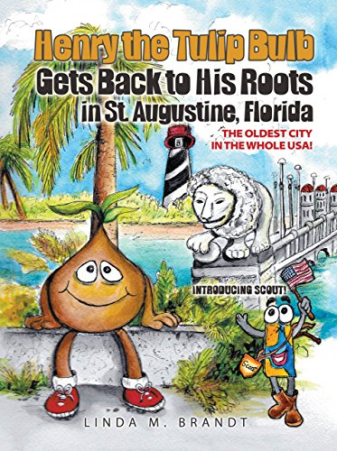 Henry the Tulip Bulb Gets Back to His Roots in St. Augustine, Florida (English Edition)