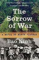 The Sorrow of War: A Novel of North Vietnam