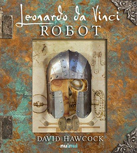 Leonardo da Vinci. Robot. Libro pop-up. Ediz. illustrata