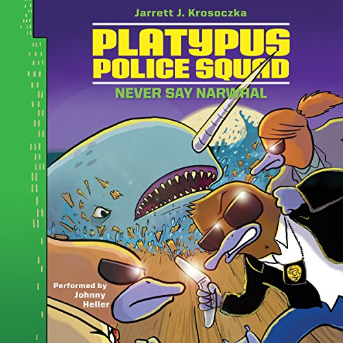 Platypus Police Squad: Never Say Narwhal audiobook cover art