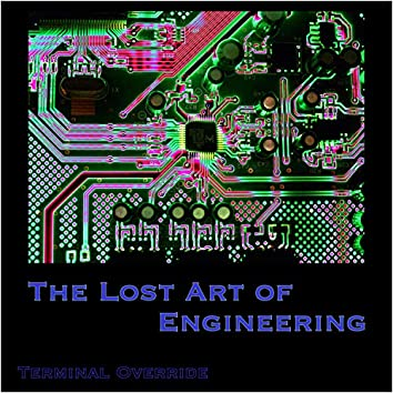 The Lost Art of Engineering