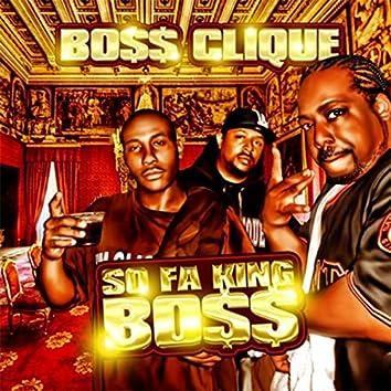 So Fa King Bo$$