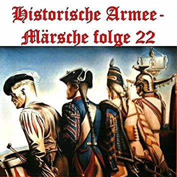 Historische Armee-Märsche Folge 22