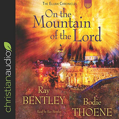 On the Mountain of the Lord Audiobook By Ray Bentley, Bodie Thoene cover art