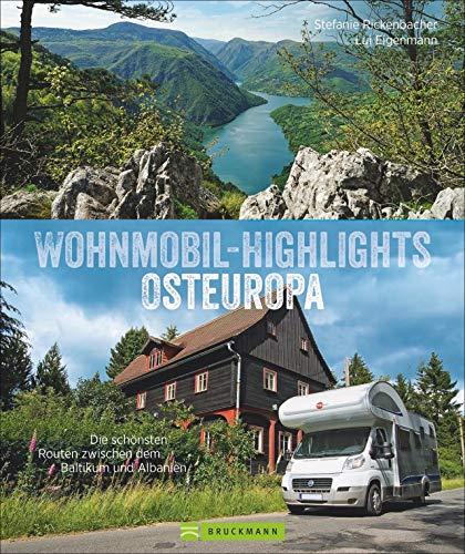 Wohnmobil-Highlights Osteuropa. Die schönsten Routen zwischen dem Baltikum und Albanien. Reisebildband mit Infos zu Stellplätzen und Campingplätzen inkl. GPS-Koordinaten.