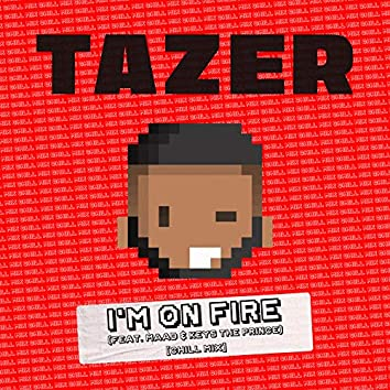 I'm On Fire (feat. MAAD & Keys the Prince) (Chill Mix)