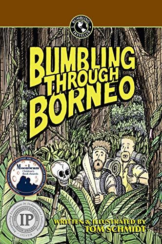 Bumbling Through Borneo (Bumbling Traveller Adventure Series Book 1)