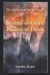 Realms of Glory, Realms of Death (The Epthelion Series) Paperback