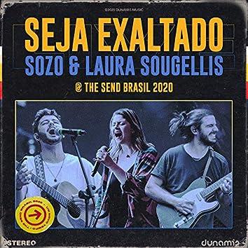 Seja Exaltado (Ao Vivo The Send Brasil)