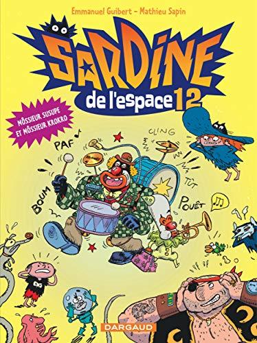 Sardine de l'espace - Tome 12 - Môssieur Susupe et Môssieur Krokro