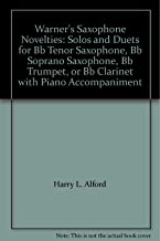Warner's Saxophone Novelties: Solos and Duets for Bb Tenor Saxophone, Bb Soprano Saxophone, Bb Trumpet, or Bb Clarinet with Piano Accompaniment