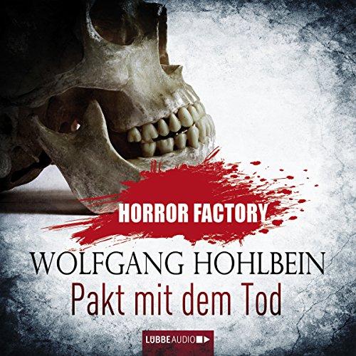 Pakt mit dem Tod     Horror Factory 1              Autor:                                                                                                                                 Wolfgang Hohlbein                               Sprecher:                                                                                                                                 Nicolás Artajo                      Spieldauer: 2 Std. und 28 Min.     162 Bewertungen     Gesamt 3,2