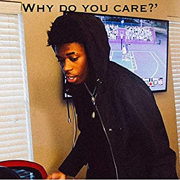 Why Do You Care?'