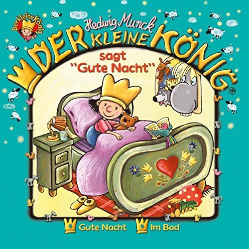 """Der kleine König sagt """"Gute Nacht"""" Titelbild"""