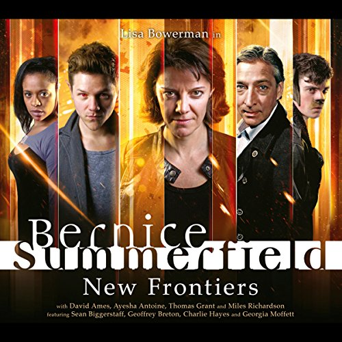 Bernice Summerfield - New Frontiers                   By:                                                                                                                                 Xanna Eve Chown,                                                                                        Alexander Vlahos,                                                                                        Gary Russell                               Narrated by:                                                                                                                                 Lisa Bowerman,                                                                                        David Ames,                                                                                        Ayesha Antoine,                   and others                 Length: 3 hrs and 23 mins     1 rating     Overall 5.0