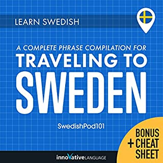 Learn Swedish: A Complete Phrase Compilation for Traveling to Sweden                   By:                                                                                                                                 Innovative Language Learning LLC                               Narrated by:                                                                                                                                 SwedishPod101.com                      Length: 7 hrs and 40 mins     1 rating     Overall 1.0