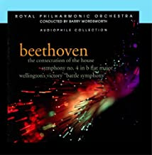 Beethoven: Symphony No. 4, The Consecration of the House, Wellington's Victory