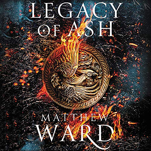 Legacy of Ash Audiobook By Matthew Ward cover art