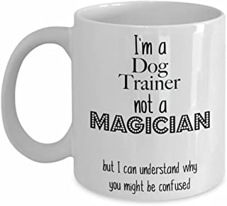 Dog Trainer Mug, I'm a Dog Trainer not a Magician Coffee Mug Gift