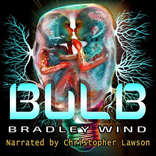 Bulb Audiobook By Bradley Wind cover art
