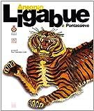 Antonio Ligabue è a Pontassieve. Ediz. italiana e inglese
