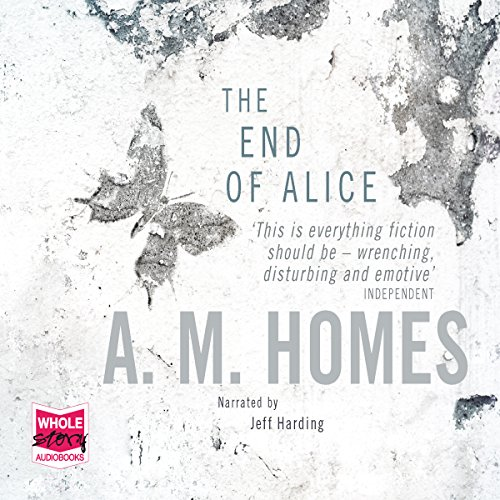 The End of Alice                   By:                                                                                                                                 A. M. Homes                               Narrated by:                                                                                                                                 Jeff Harding                      Length: 8 hrs and 58 mins     1 rating     Overall 4.0