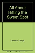 All About Hitting the Sweet Spot