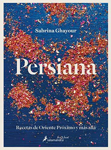 Persiana: Recetas de Oriente Próximo y más allá (Salamandra fun&food)