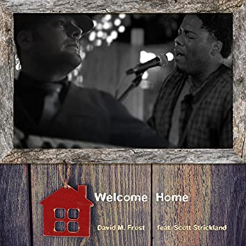 Welcome Home (feat. Scott Strickland)