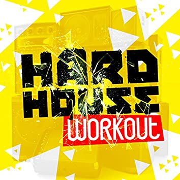 Hard House Workout