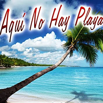 Aquí No Hay Playa - Single