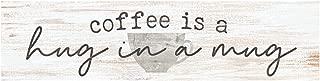 P. Graham Dunn Coffee a Hug in a Mug Whitewash 6 x 1.5 Mini Pine Wood Tabletop Sign Plaque