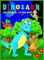 Dinosaur coloring book for Kids: Wonderful for children aged 4 to 8, The first of the coloring books for boys and girls, a wonderful gift for young children and preschoolers with amazing dinosaurs