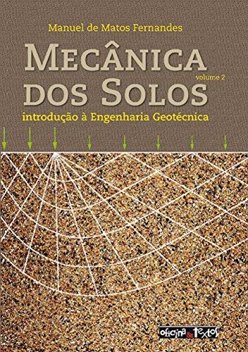 Mecânica dos solos: introdução à engenharia geotécnica (Volume 2)