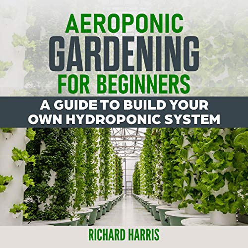 Aeroponic Gardening for Beginners cover art