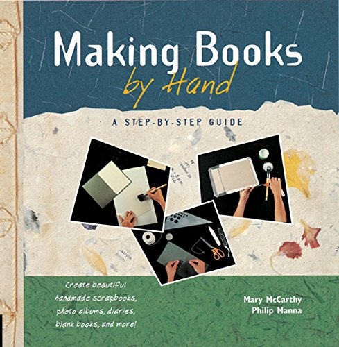 Download Making Books by Hand: A Step-By-Step Guide 1564966755