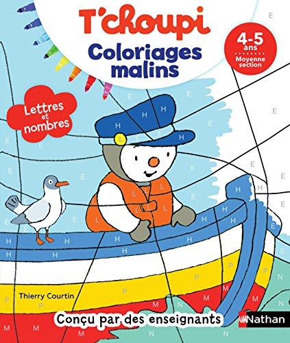 T'choupi Coloriages Malins - Lettres et nombres magiques - maternelle Moyenne Section 4-5 ans
