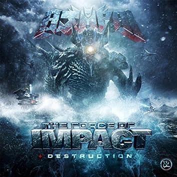 The Force of Impact / Destruction