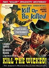 Kill the Wicked & Kill or be Killed
