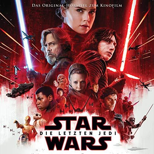 Star Wars - Die Letzten Jedi. Das Original-Hörspiel zum Kinofilm