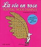 La Vie en rose - Nouveau mode d'emploi (A.M. VIE ROSE)