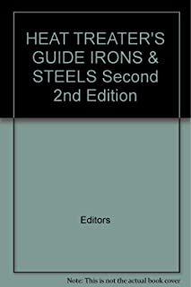HEAT TREATER'S GUIDE IRONS & STEELS Second 2nd Edition