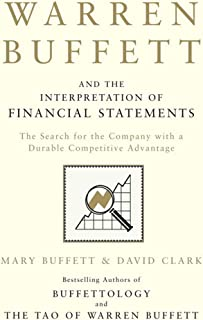 Warren Buffett and the Interpretation of Financial Statements: The Search for the Company with a Durable Competitive Advan...