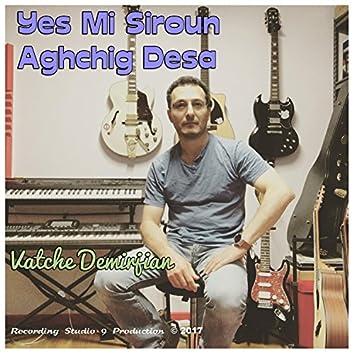 Yes Mi Siroun Aghchig Desa