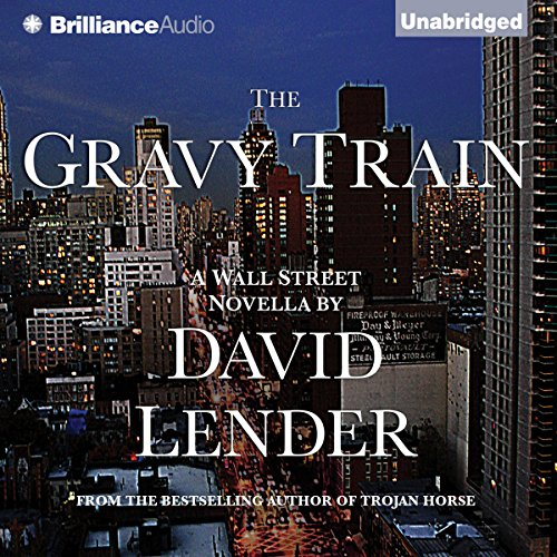 The Gravy Train                   By:                                                                                                                                 David Lender                               Narrated by:                                                                                                                                 MacLeod Andrews                      Length: 5 hrs and 27 mins     78 ratings     Overall 3.8