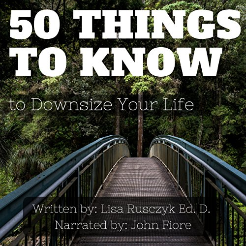 50 Things to Know to Downsize Your Life audiobook cover art