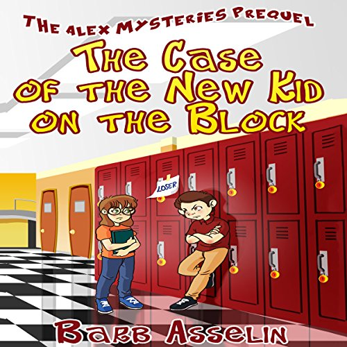 Couverture de The Case of the New Kid on the Block: The Alex Mysteries Prequel