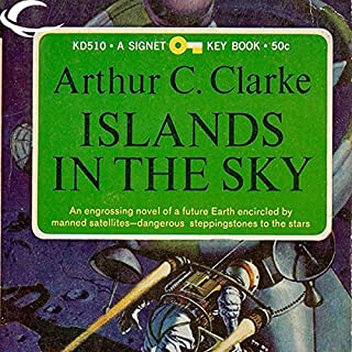 Islands in the Sky                   By:                                                                                                                                 Arthur C. Clarke                               Narrated by:                                                                                                                                 Charles Carroll                      Length: 5 hrs and 32 mins     31 ratings     Overall 4.2