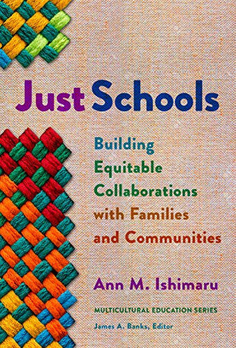 Compare Textbook Prices for Just Schools: Building Equitable Collaborations with Families and Communities Multicultural Education Series  ISBN 9780807763193 by Ishimaru, Ann M.,Banks, James A.