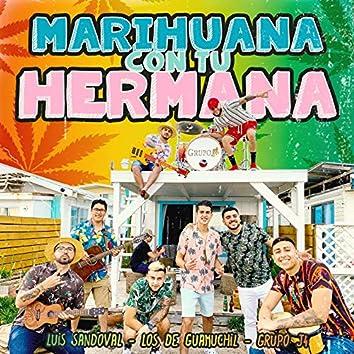 Marihuana Con Tu Hermana